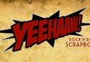 »Yeehaaw Scrapbook« – ein SzeneMagazin auf neuen Wegen!